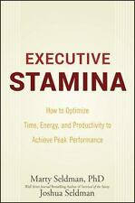 Executive Stamina: How to Optimize Time, Energy, and Productivity to Achieve Pea