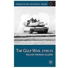 The Gulf War, 1990-91 (twentieth-Century Wars): By William Thomas Allison