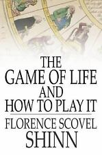 The Game of Life and How to Play It by Florence Scovel Shinn ( E-BOOK)