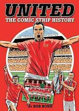 UNITED: The Comic Strip History by Bob Bond : WH2-R6D : HB148 : NEW BOOK