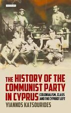 The History of the Communist Party in Cyprus: Colonialism, Class and the Cypriot