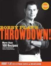 Bobby Flay's Throwdown! : More Than 100 Recipes from Food Network's Ultimate Coo