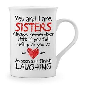 You And I Are Sisters Funny Novelty Fine Bone China Mug