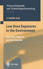 Ethics of Science and Technology Assessment Ser.: Low Dose Exposures in the...