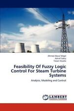 Feasibility Of Fuzzy Logic Control For Steam Turbine Systems: Analysis, Model...