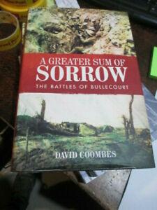 Australian Battle of Bullecourt Book - Greater Sum of Sorrow WW1 Anzac Somme