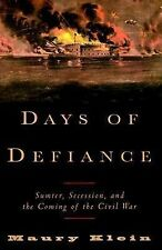 Days of Defiance : Sumter, Secession, and the Coming of the Civil War