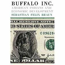 Buffalo Inc.: American Indians and Economic Development (Paperback or Softback)