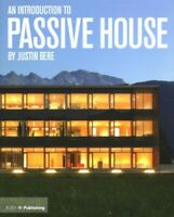 Introduction to Passive House, Paperback by Bere, Justin, Brand New, Free P&P...