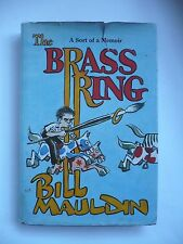 HC Book 1971 The Brass Ring A Sort of a Memoir by Bill Mauldin WWII Cartoonist