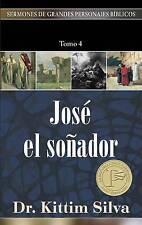 """""""José el soñador, tomo 4"""" (Sermones de grandes personajes bíblicos) (Spanish Edi"""