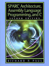 NEW SPARC Architecture, Assembly Language Programming, and C (2nd Edition)