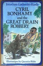 Cyril Bonhamy and the Great Drain Robbery, by Jonathan Gathorne-Hardy - HB