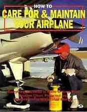 How to Care For & Maintain Your Airplane [Paperback]