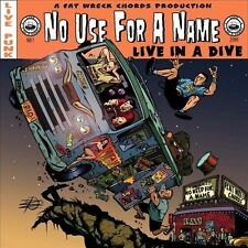 No Use For A Name, Live In A Dive, Excellent Live, Enhanced