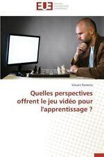 Quelles Perspectives Offrent le Jeu Video Pour L'Apprentissage ? by Ramette...