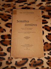 SEMAILLES DERNIERES, extraits de correspondance - Jean Lagardère - Aubanel, 1931