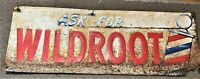 Wild Root Cream Oil  Barber Shop Sign Vintage Metal Sign - Original and Old