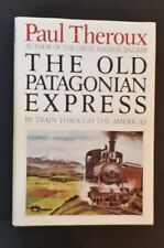 Paul Theroux - The Old Patagonian Express - hbdj 1979 1st US edition