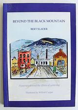BEYOND THE BLACK MOUNTAIN 1st ed 1990 Bert Slader Ulster in WW2 Second World War