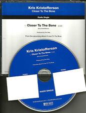 KRIS KRISTOFFERSON Closer to the Bone 2009 USA PROMO Radio DJ CD single MINT