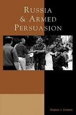 Russia and Armed Persuasion: By Stephen J Cimbala