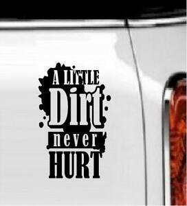 """A Little Dirt Never Hurt Vinyl Decal Home Décor 5"""" x 8"""""""