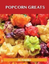 Popcorn Greats : Delicious Popcorn Recipes, the Top 67 Popcorn Recipes by Jo...