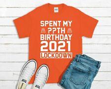 Spent My Birthday In Lockdown 2021 T-Shirt - Men Women Top Custom Age Orange
