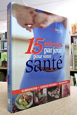 15 MINUTES PAR JOUR POUR VOTRE SANTÉ. PAR SÉLECTION READER'S DIGEST