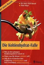 Die Kohlenhydrat-Falle: Was an den gängigen Ernähru... | Buch | Zustand sehr gut