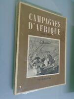 CAMPAGNES D AFRIQUE 1940 1943- ED FLAMMARION- 1947