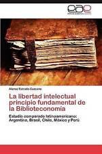 La libertad intelectual principio fundamental de la Biblioteconomía: Estudio com