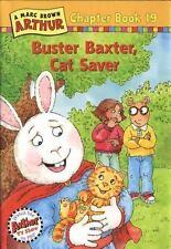 Buster Baxter, Cat Saver: A Mark Brown Arthur Chapter Book 19