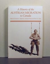 Austrian Immigration to Canada,  An Historical Overview