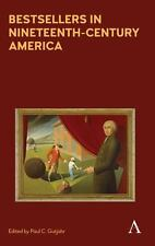 Bestsellers in Nineteenth-Century America: An Anthology (Anthem Nineteenth-Centu