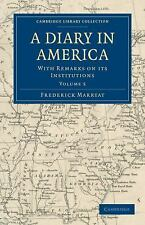 A Diary in America : With Remarks on Its Institutions Volume 5 by Frederick...