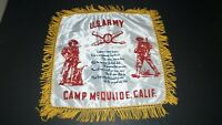 """VINTAGE U.S. ARMY CAMP McQUAIDE CALIF SILK LINED PILLOW COVER BANNER - 19"""" W & T"""