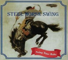 Swing Time Baby by Steel Horse Swing (CD, 2018)