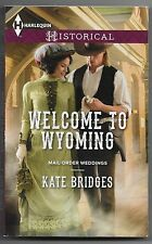Harlequin Historical Mail-Order Weddings: Welcome to Wyoming 1179 by Kate Bridge