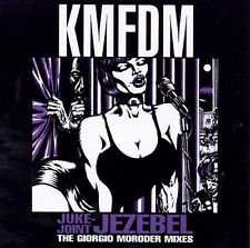 Juke-Joint Jezebel: The Giorgio Moroder Mixes (w/ Kraut) - 6 track EP by Kmfdm