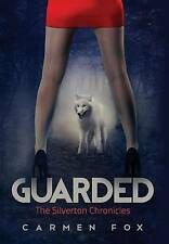 NEW Guarded: The Silverton Chronicles by Carmen Fox