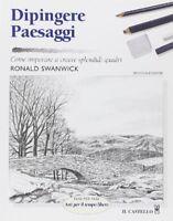 Dipingere Paesaggi ,Swanwick, Ronald  ,Il Castello Editore,