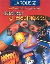 Imanes y Electricidad (40 Fantasticos Experimentos) (Spanish Edition)-ExLibrary