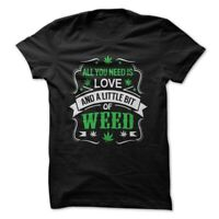 All Need Is Love and Weed - Medical Marijuana Weed 420 Men's Funny T-shirt High