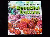 How to Make Beautiful Buttons by Beate Schmitz Bead Crochet Embroider Felt Clay