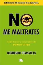 No me maltrates / Don't Abuse Me (B DE BOLSILLO) (Spanish Edition) by Stamateas