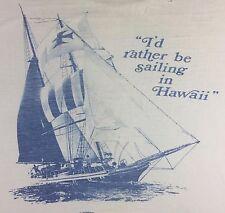 Vintage Mens L 1975 Hawaii I'd Rather Be Sailing Crazy Shirts Beach Surf T-Shirt