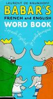 Babar's French and English Word Book by Laurent de Brunhoff