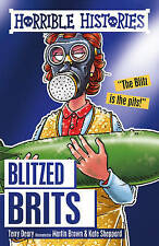 HORRIBLE HISTORIES: BLITZED BRITS by Terry Deary  NEW